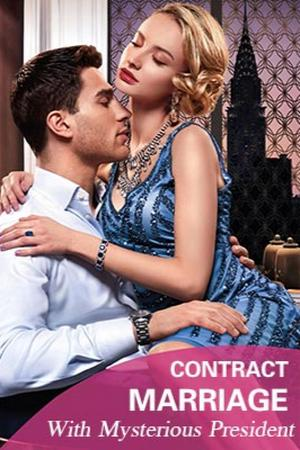 Contract Marriage With Mysterious President