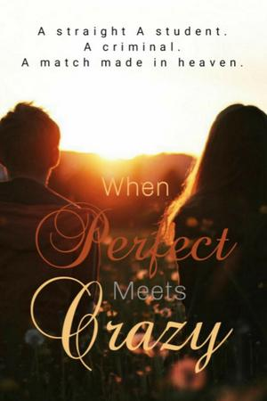 When Perfect Meets Crazy