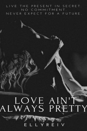 Love Aint Always Pretty