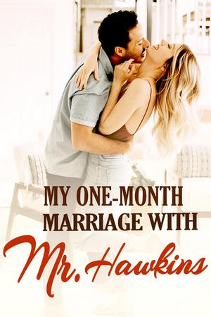 My One-month Marriage With Mr. Hawkins
