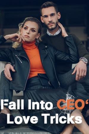 Fall Into CEO's Love Trick