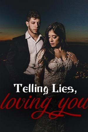 Telling Lies, loving you