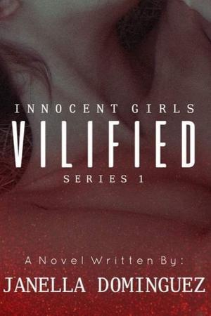 VILIFIED Innocent Girl: Series 1