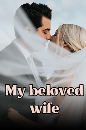 My beloved wife