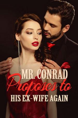 Mr. Conrad Proposes to His Ex-wife Again