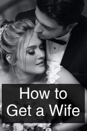 How to Get a Wife