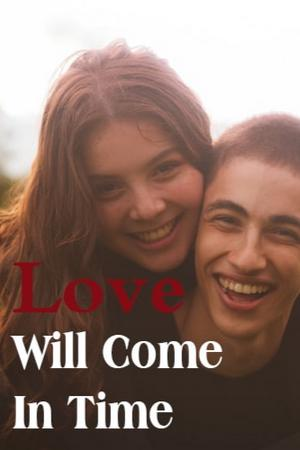 Love Will Come In Time