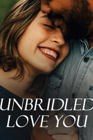 Unbridled Love You