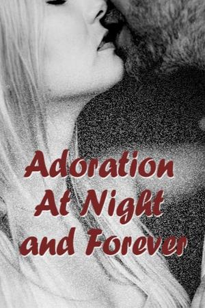 Adoration At Night and Forever