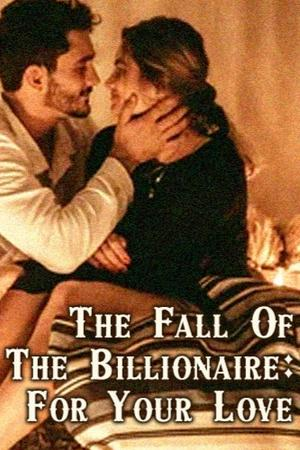 The Fall Of The Billionaire: For Your Love