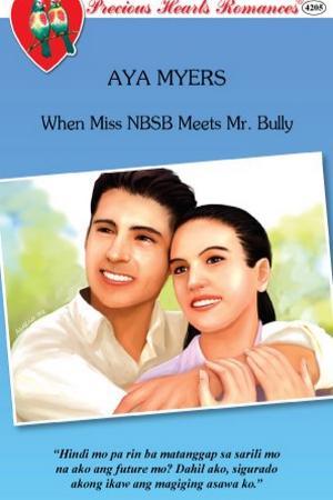 When Miss NBSB Meets Mr. Bully (Filipino)