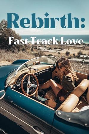 Rebirth: Fast Track Love