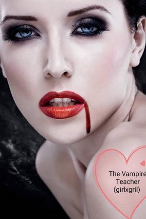 The Vampire Teacher (GirlxGirl)