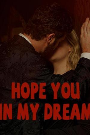 Hope you in my dream
