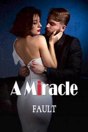 A Miracle Fault