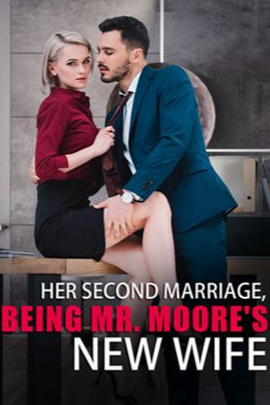 Her Second Marriage, Being Mr. Moore's New Wife
