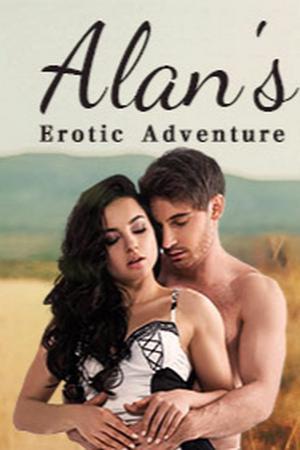 Alan's Erotic Adventure