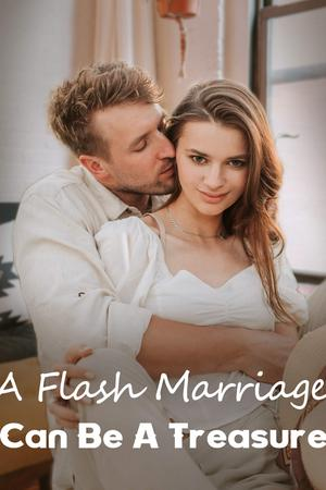 A Flash Marriage Can Be A Treasure