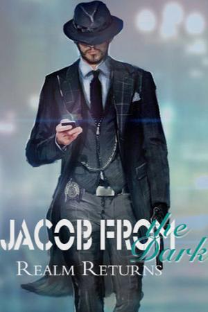 Jacob from the Dark Realm Returns