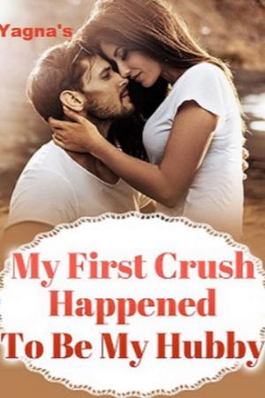 My First Crush Happened To Be My Hubby!