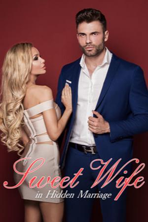 Sweet Wife in Hidden Marriage